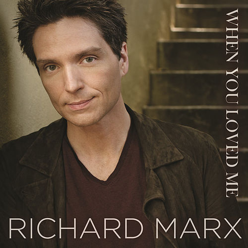 Play & Download When You Loved Me by Richard Marx | Napster