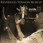 The Inside Out Project by Reverend Vernon Burch