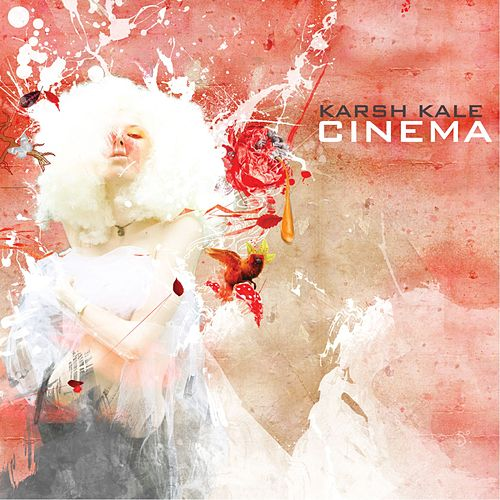 Play & Download Cinema by Karsh Kale | Napster