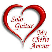 Play & Download Solo Guitar Songs: My Cherie Amour by Instrumental Guitar Players | Napster
