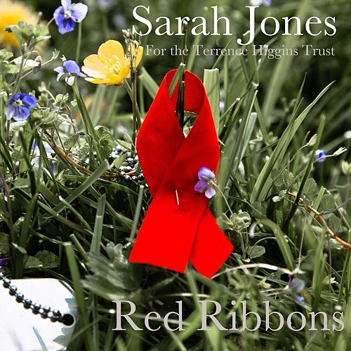 Play & Download Red Ribbons (For the Terrence Higgins Trust) by Sarah Jones | Napster