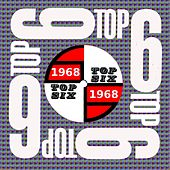 Top Six Presents 1960's Hit Music: 1968 by Various Artists