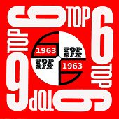 Top Six Presents 1960's Hit Music: 1963 by Top Six