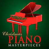 Christmas Piano Masterpieces by Various Artists