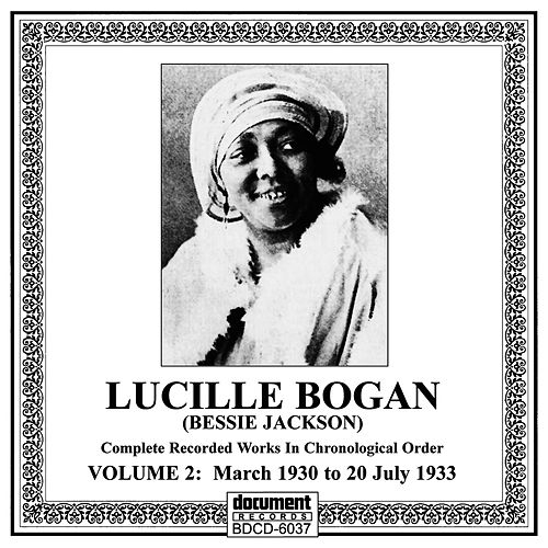 Play & Download Lucille Bogan (Bessie Jackson) Vol. 2 [1930-1933] by Lucille Bogan | Napster