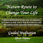 Play & Download Guided Meditation - Nature Route to Change Your Life by Linda Hopkins | Napster