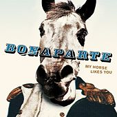 Play & Download My Horse Likes You by Bonaparte | Napster