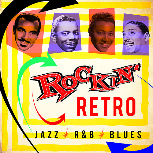 Play & Download Retro Rockin' Jazz R&B Blues by Various Artists | Napster