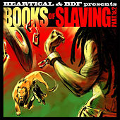 Play & Download Heartical & BDF presents: Books of Slaving Part 1 & 2 by Various Artists | Napster