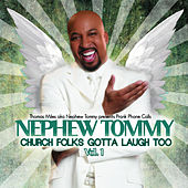 Church Folks Gotta Laugh Too! Vol 1 by Nephew Tommy