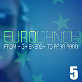 Play & Download Eurodance - From High Energy To Para Para Vol. 5 by Various Artists | Napster