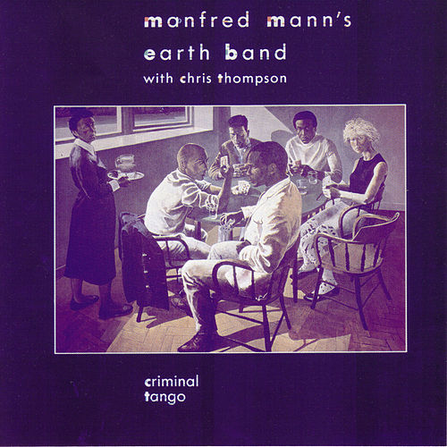 Play & Download Criminal Tango by Manfred Mann | Napster