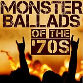 Monster Ballads Of The '70s by Various Artists
