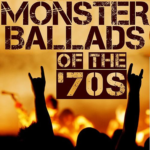 Play & Download Monster Ballads Of The '70s by Various Artists | Napster