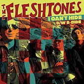 I Can't Hide - Single by The Fleshtones