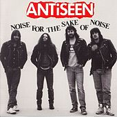 Play & Download Noise For The Sake Of Noise by Anti-Seen | Napster