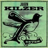 Play & Download Seven by John Kilzer | Napster