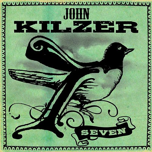 Play & Download Seven by John Kilzer | Napster