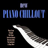 New Piano Chillout by Various Artists