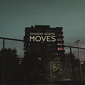 Play & Download Moves by Singing Adams | Napster
