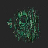 Play & Download True Dub EP 2 by Various Artists | Napster