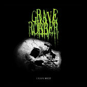 Play & Download Exhumed by Grave Robber | Napster