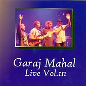 Live Vol. III by Garaj Mahal