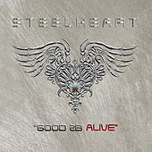 Good 2B Alive by Steelheart