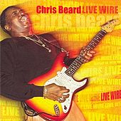 Play & Download Live Wire by Chris Beard | Napster