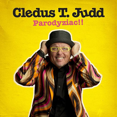 Play & Download Parodyziac!! by Cledus T. Judd | Napster
