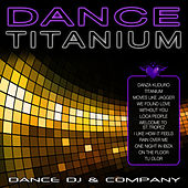 Play & Download Dance Titanium by Dance DJ & Company | Napster