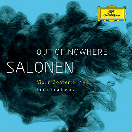 Salonen: 'Out Of Nowhere' - Violin Concerto; Nyx by Esa-Pekka Salonen
