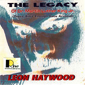 Play & Download The Legacy by Leon Haywood | Napster