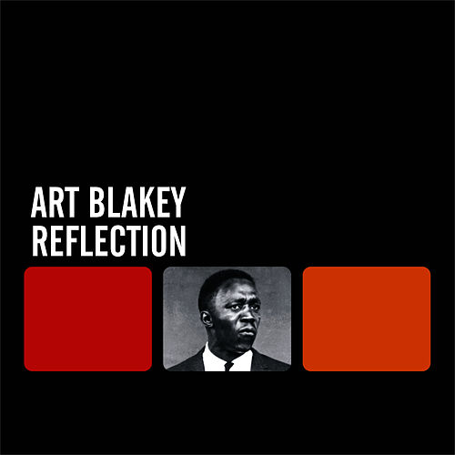 Reflection by Art Blakey
