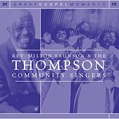 Play & Download Rev. Milton Brunson & The Thompson Community Singers by Rev. Milton Brunson | Napster