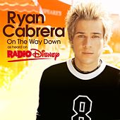 Play & Download On The Way Down (Radio Disney Version) by Ryan Cabrera | Napster