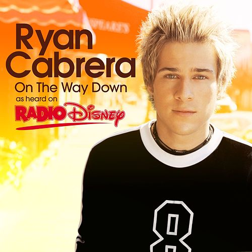 Play & Download On The Way Down (Radio Disney Version) by Ryan Cabrera | Napster