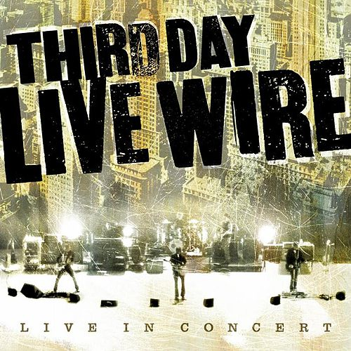 Play & Download Live Wire by Third Day | Napster
