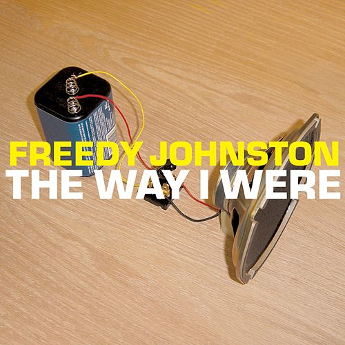 The Way I Were by Freedy Johnston