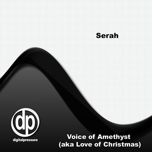 Voice of Amethyst (aka Love of Christmas) by Serah