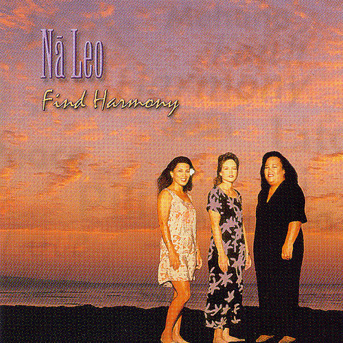 Play & Download Find Harmony by Na Leo Pilimehana | Napster