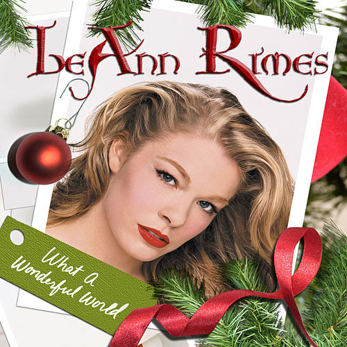 Play & Download What A Wonderful World by LeAnn Rimes | Napster