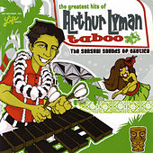 Play & Download Taboo: The Greatest Hits Of Arthur Lyman by Arthur Lyman | Napster