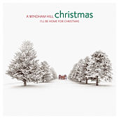 Play & Download A Windham Hill Christmas: I'll Be Home For... by Various Artists | Napster