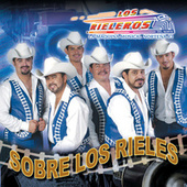 Play & Download Sobre Los Rieles by Los Rieleros Del Norte | Napster