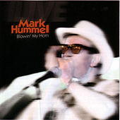 Play & Download Blowin' My Horn by Mark Hummel | Napster