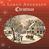 A Leroy Anderson Christmas by Leroy Anderson