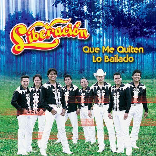 Play & Download Que Me Quiten Lo Bailado by Liberacion | Napster