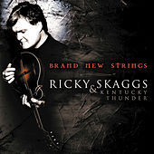Brand New Strings by Ricky Skaggs
