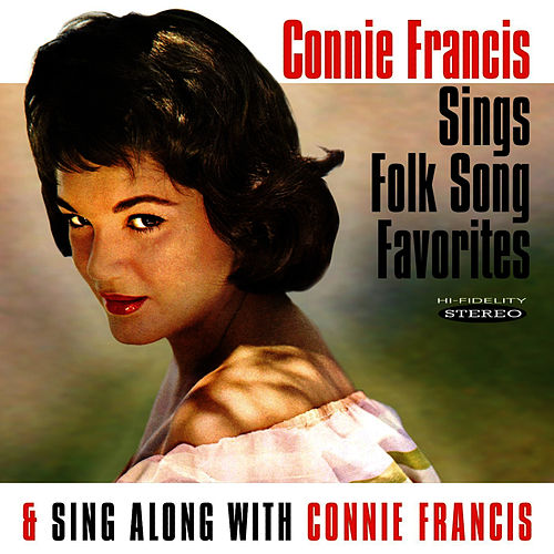 Sings Folk Song Favorites / Sing Along with Connie Francis by Connie Francis